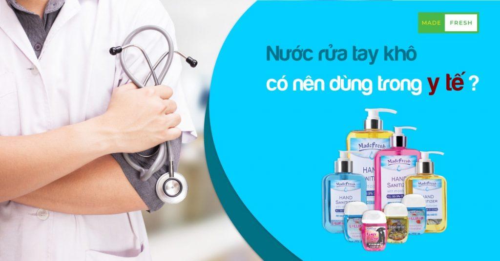 có nên dùng nước rửa tay khô trong y tế