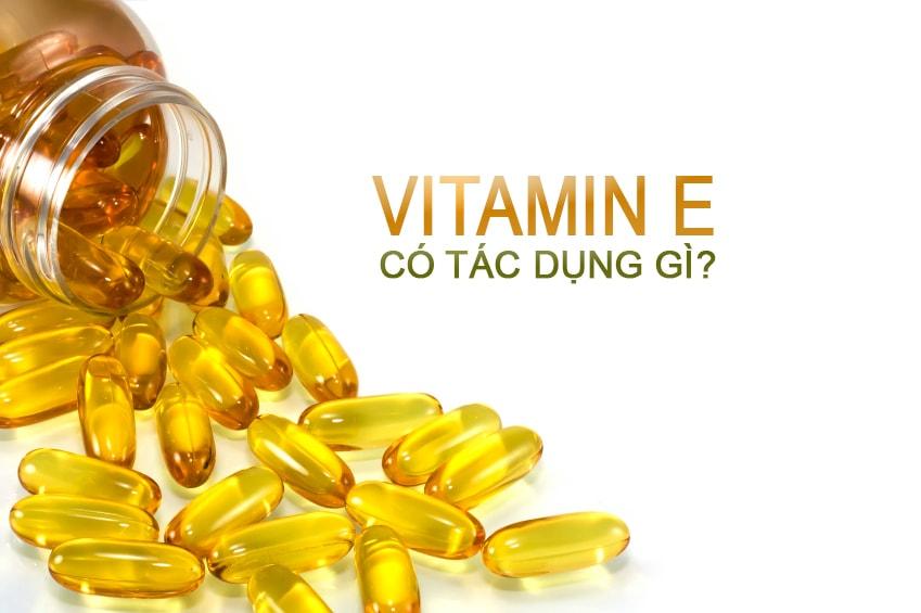 Tác dụng của Vitamin E nên biết